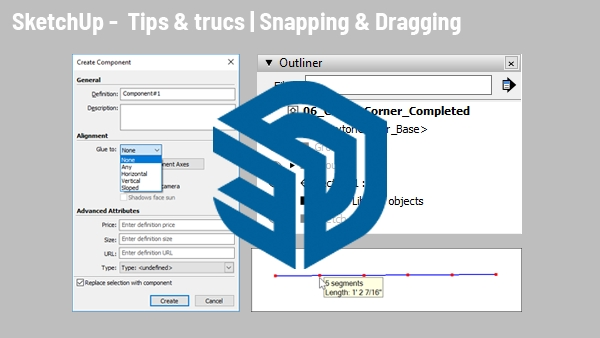 SketchUp: Snapping & Dragging
